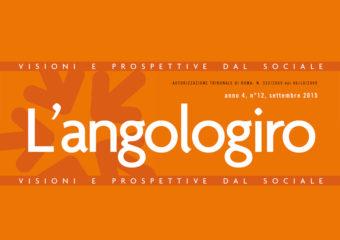 L'ANGOLOGIRO: Visioni e prospettive dal sociale